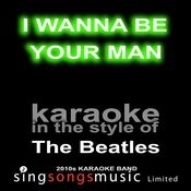 I Wanna Be Your Man (Originally Performed By The Beatles) [Karaoke Audio Version] Song