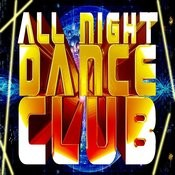 All Night Dance Club Music Songs