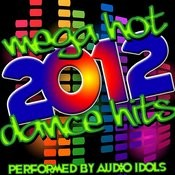 Mega Hot 2012 Dance Hits Songs
