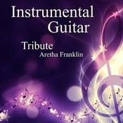 Instrumental Guitar: Tribute To Aretha Franklin Songs