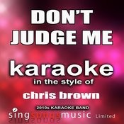 Don't Judge Me (In The Style Of Chris Brown) - Single Songs