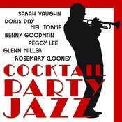 Cocktail Party Jazz: Doris Day, Sarah Vaughn, Rosemary Clooney, Glenn Miller, Benny Goodman, Mel Torme, Peggy Lee And More Songs