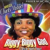 Biggy Biggy God (African Super Praise) Songs