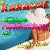 Inolvidable Amor (Popularizado Por Yonic's) [Karaoke Version] - Single Songs