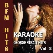 Karaoke George Strait Hits, Vol. 2 Songs