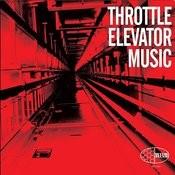 Throttle Elevator Music Songs