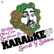 No Hago Otra Cosa Que Pensar En Ti (In The Style Of Serrat Y Sabina) [Karaoke Version] - Single Songs