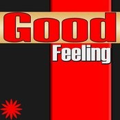 Good Feeling (Sometimes I Get A Good Feeling) Song