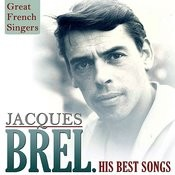 Great French Singers. Jacques Brel, His Best Songs Songs