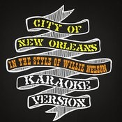 City Of New Orleans (In The Style Of Willie Nelson) [Karaoke Version] - Single Songs