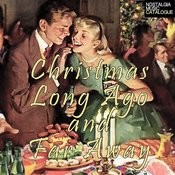 Christmas Long Ago And Far Away Songs