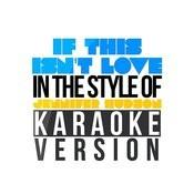 If This Isn't Love (In The Style Of Jennifer Hudson) [Karaoke Version] - Single Songs