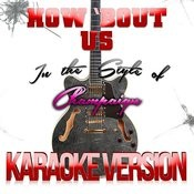 How 'bout Us (In The Style Of Champaign) [Karaoke Version] - Single Songs