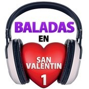 Baladas En San Valentin, Vol. 1 Songs