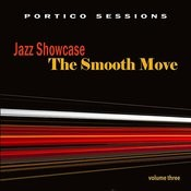 Jazz Showcase: The Smooth Move, Vol. 3 Songs
