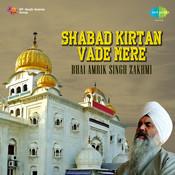 Vade Mere- Shabad Kirtan By Bhai Amrik Singh Zakhmi  Songs