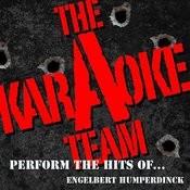 The Karaoke A Team Perform The Hits Of Engelbert Humperdinck Songs