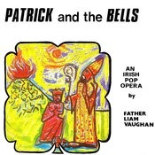 Patrick And The Bells (An Irish Pop Opera) Songs
