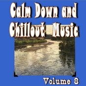 Calm Down And Chillout Music, Vol. 8 Songs