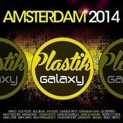 Plastik Galaxy Amsterdam 2014 Songs