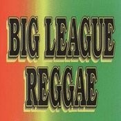 Big League Reggae Songs