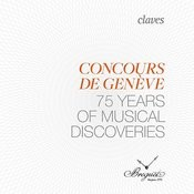 Geneva Music Competition: 75 Years Of Musical Discoveries (Live Recording) Songs