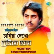 Chahiya Dekho - Songs Of Tagore  By Promit Sen Songs