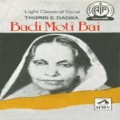 Thumri And Dadra - Badi Moti Bai Songs
