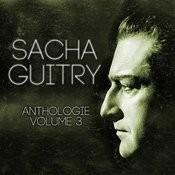 Sacha Guitry Vol. 3 : You're Telling Me / Le Mot De Cambronne / Jean De La Fontaine / La Dernière Représentation D'une Pièce / Deburau Songs