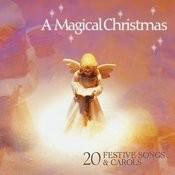 A Magical Christmas… 20 Festive Songs & Carols Songs