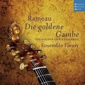 Rameau - Die goldene Gambe - The Golden Viola da Gamba Songs