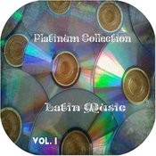Platinum Collection Latin Music Vol. 1 Songs