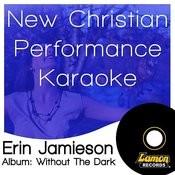 New Christian Performance Karaoke - Erin Jamieson Songs