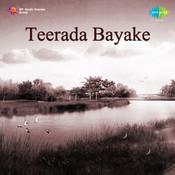 Teerada Bayake Songs