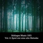 Schlager Music 1951, Vol. 2: Spiel' Mir Eine Alte Melodie Songs