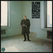 Bach: Preludes, Fughettas & Fugues - Gould Remastered Songs