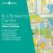 In a Monastery Garden: The Immortal Works of Albert Ketèlbey Songs