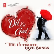 Dil Di Gal - The Ultimate Love Songs Songs