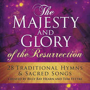 The Majesty And Glory Of The Resurrection Songs