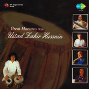 Great Maestros With Ustad Zakir Hussain Vol 1 Songs