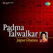 Jaipur Gharana -  Padma Talwalkar (live) Songs