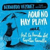 Aquí no hay playa (feat. Bernardo Vázquez The Refrescos) Songs