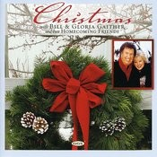 Christmas With Bill & Gloria Gaither And Their Homecoming Friends Songs
