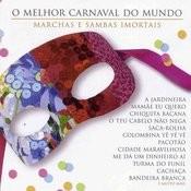 O Melhor Carnaval Do Mundo - Marchas E Sambas Imortais Songs