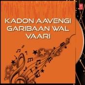 Kadon Aavengi Garibaan Wal Vaari Songs
