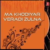Ma Khodiyar Veradi Zulna Songs