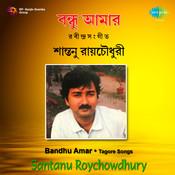 Santanu Roychowdhury Bandhu Amar Tagore Songs