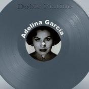Doble Platino: Adelina Garcia Songs