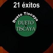 21 Éxitos: Dueto Tiscaya Songs