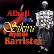 Alhaji Dr Sikiru Ayinde Barrister Songs Download: Alhaji Dr